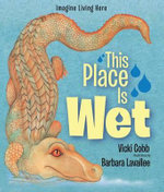 This Place is Wet : An Imagine Living Here Book - Vicki Cobb