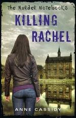 Killing Rachel : Killing Rachel - Anne Cassidy