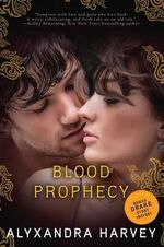 Blood Prophecy : A Drake Chronicles Novel - Alyxandra Harvey