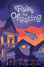 Rules for Ghosting : A Schoolteacher's Journey Through the Dark World o... - Ammi-Joan Paquette