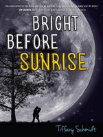 Bright Before Sunrise - Tiffany Schmidt