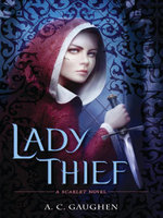 Lady Thief : A Scarlet Novel - A.C. Gaughen