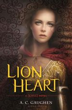 Lion Heart : A Scarlet Novel - A.C. Gaughen