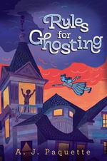 Rules for Ghosting - A J Paquette