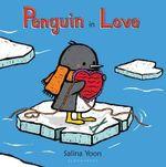 Penguin in Love - Salina Yoon