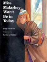Miss Malarkey Won't Be in Today - Judy Finchler
