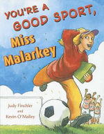 You're a Good Sport, Miss Malarkey - Judy Finchler