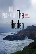 The Hidden : A Novel of Suspense - Bill Pronzini