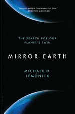Mirror Earth : The Search for Our Planet's Twin - Michael D. Lemonick