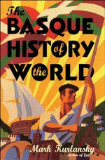 The Basque History of the World - Mark Kurlansky