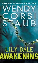 Lily Dale : Awakening: A Lily Dale novel - Wendy Corsi Staub