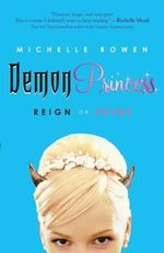 Demon Princess: Reign or Shine :  Reign or Shine - Michelle Rowen