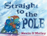 Straight to the Pole - Kevin O'Malley