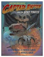Captain Raptor and the Space Pirates : Captain Raptor - Kevin O'Malley