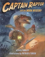Captain Raptor and the Moon Mystery - Kevin O'Malley