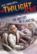 The Odyssey of Flight 33 : Twilight Zone (Walker Hardcover) - Rod Serling