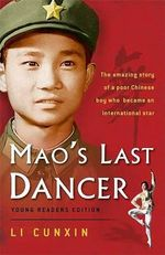 Mao's Last Dancer (YOUNG READER'S EDITION) - Li Cunxin