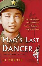 Mao's Last Dancer (YOUNG READER'S EDITION) - Li Cunxin