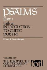 Psalms, Part 1, with an Introduction to Cultic Poetry : Forms of Old Testament Literature - Erhard S. Gerstenberger