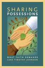 Sharing Possessions : What Faith Demands - Luke Timothy Johnson