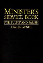 Minister's Service Book for Pulpit and Parish - Jesse Jai McNeil