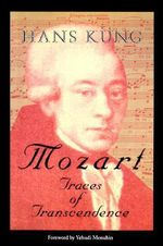 Mozart : Traces of Transcendence - Hans Kung