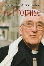 The Promise : Christians and Muslims in the World of Islam - Jean-Marie Lustiger