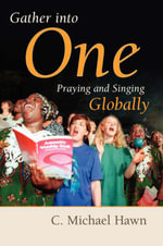 Gather Into One : Praying and Singing Globally : Praying and Singing Globally - HAWN