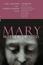 Mary, Mother of God - Braaten