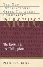 The Epistle to the Philippians - Peter T. O'Brien
