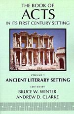 The Book of Acts in Its Ancient Literary Setting : Classics of Western Spirituality (Paperback)