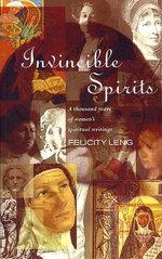 Invincible Spirits : A Thousand Years of Women's Spiritual Writings