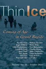 Thin Ice : Coming of Age in Grand Rapids
