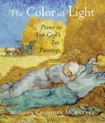 The Color of Light : Poems on Van Gogh's Late Paintings - Marilyn Chandler McEntyre