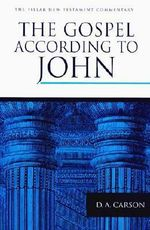 Gospel According to John : Finding Your Place in God's Story - D. A. Carson