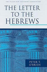 Letter to the Hebrews : Pillar New Testament Commentary - Peter T. O'Brien