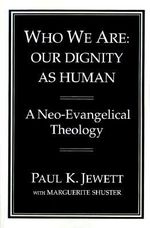 Who We are : Our Dignity as Humans - Paul E. Jenett
