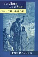 Christology : Collected Essays - James D. G. Dunn