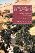 Perseverance in Gratitude : A Socio-Rhetorical Commentary on the Epistle