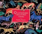 Questionable Creatures : A Bestiary - Pauline Baynes