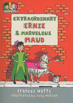 Extraordinary Ernie and Marvelous Maud : Extraordinary Ernie and Marvellous Maud Series : Book 1 - Frances Watts