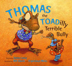 Thomas the Toadilly Terrible Bully - Janice Levy