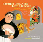 Brother Giovanni's Little Reward : How the Pretzel Was Born - Author Anna Egan Smucker
