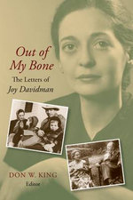 Out of My Bone : The Letters and Autobiography of Joy Davidman