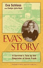 Eva's Story : A Survivor's Tale by the Stepsister of Anne Frank - Eva Schloss