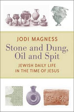 Jewish Daily Life in Late Second Temple Palestine : Jewish Daily Life in the Time of Jesus - Jodi Magness