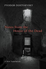 Notes from the House of the Dead - Fyodor Dostoyevsky