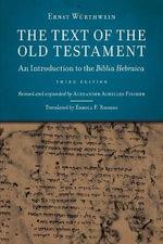 The Text of the Old Testament : Introduction to Biblia Hebraica by Ernst Wurthwein - Alexander Achilles Fischer
