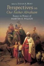 Perspectives on Our Father Abraham : Essays in Honor of Marvin R. Wilson