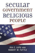 Secular Government, Religious People - Ira C. Lupu
